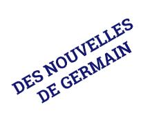 Des nouvelles de Germain !